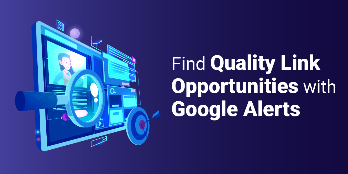 how to find quality link opportunities with google alerts