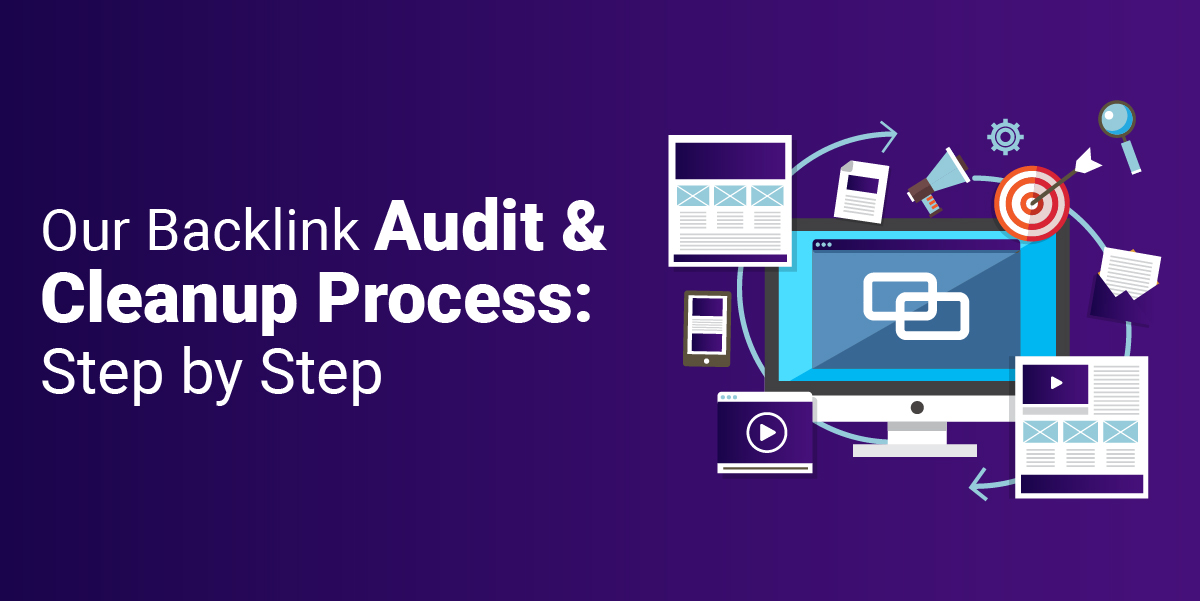 our backlink audit and cleanup process step by step